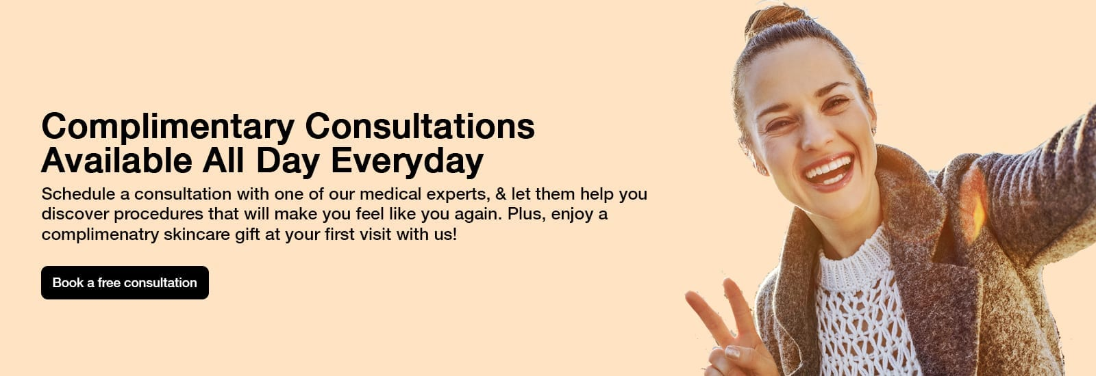 Complimentary Consultations Available All Day Everyday